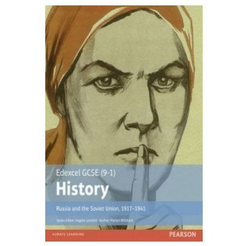 Edexcel GCSE (9-1) History Russia and the Soviet Union, 1917-1941 Student Book