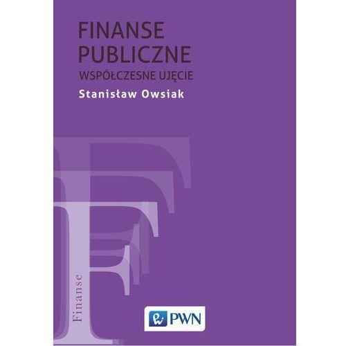 Finanse publiczne - Współczesne ujęcie - Stanisław Owsiak, Stanisław Owsiak