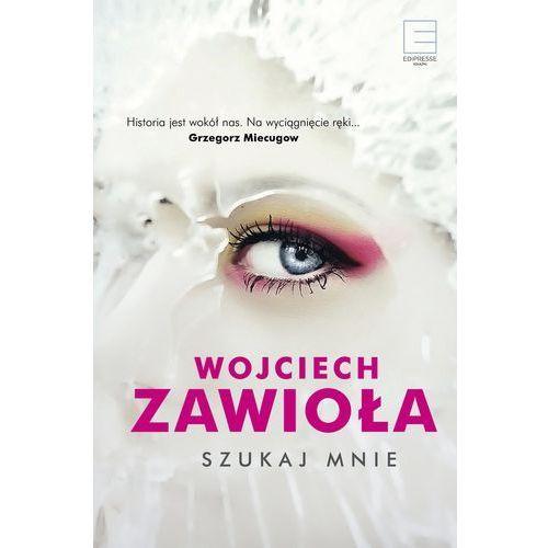Szukaj mnie, Wojciech Zawioła