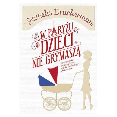 W PARYŻU DZIECI NIE GRYMASZĄ (2013)