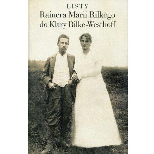 Listy Rainera Marii Rilkego do Klary Rilke-Westhoff - Rainer Maria Rilke - ebook