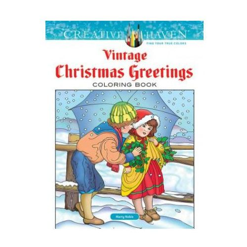 Creative Haven Vintage Christmas Greetings Coloring Book, Noble, Marty