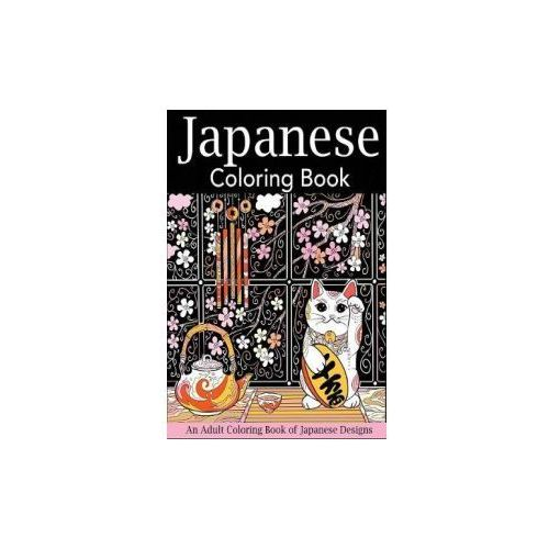 JAPANESE COLORING BOOK: AN ADULT COLORIN (9781947243613)
