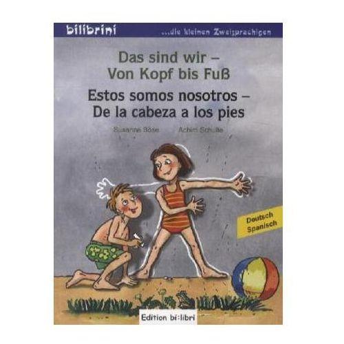 Das sind wir - Von Kopf bis Fuß, Deutsch-Spanisch. Estos somos nosotros - De la cabeza a los pies (9783196895957)