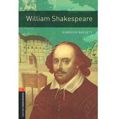 Oxford Bookworms Library: Stage 2: William Shakespeare, Bassett, Jennifer