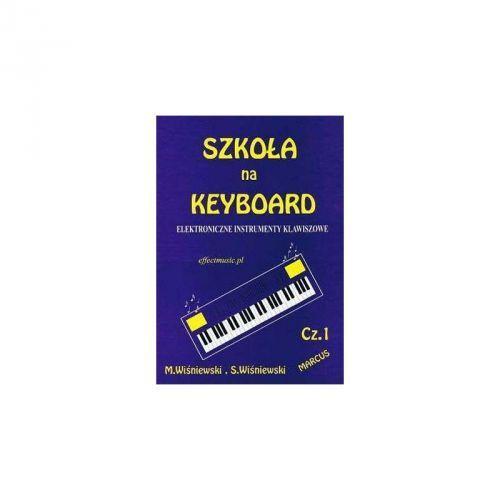 An wiśniewski m.,wiśniewski s. - szkoła na keyboard - elektroniczne instrumenty klawiszowe cz. i