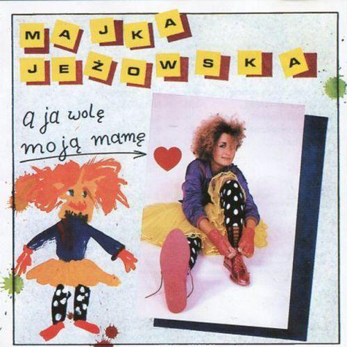 A Ja Wolę Moją Mamę (CD) - Majka Jeżowska (5908279352149)