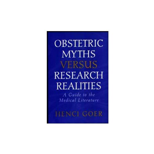 Obstetric Myths Versus Research Realities (9780897894272)