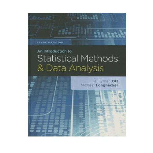Introduction to Statistical Methods and Data Analysis (9781305269477)