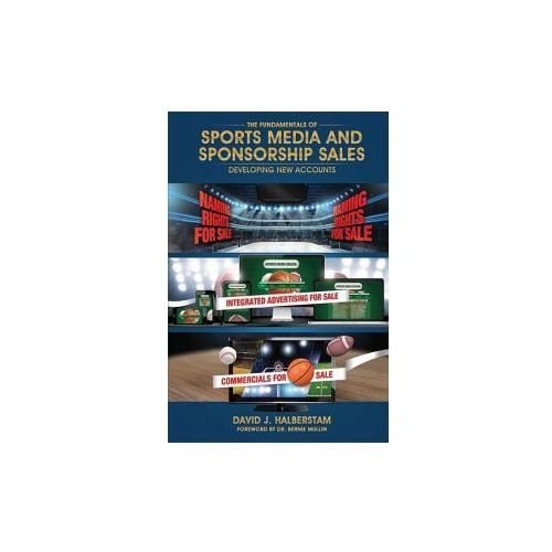 The Fundamentals of Sports Media and Sponsorship Sales (9780692488393)