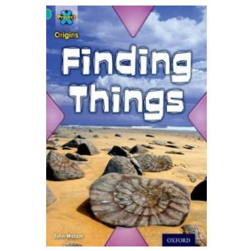 Project X Origins: Turquoise Book Band, Oxford Level 7: Discovery: Finding Things