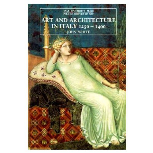 Art and Architecture in Italy, 1250-1400 (684 str.)