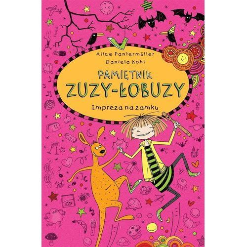 Pamiętnik Zuzy-Łobuzy 10. Impreza na zamku (160 str.)