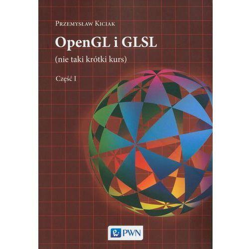 OpenGL i GLSL (nie taki krótki kurs) Część I - Przemysław Kiciak, Przemysław Kiciak