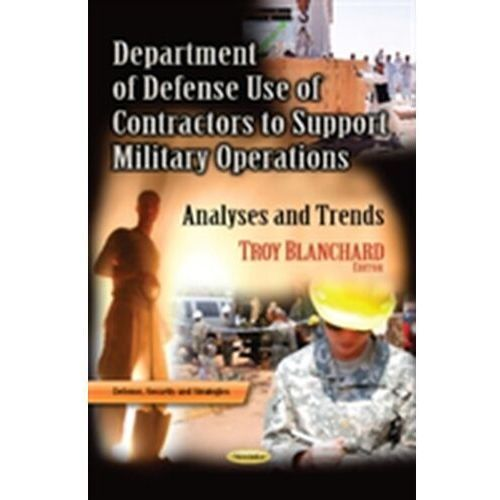 Department of Defense Use of Contractors to Support Military Operations (9781628084818)