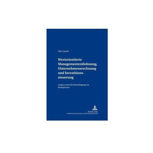 Wertorientierte Managemententlohnung, Unternehmensrechnung und Investitionssteuerung