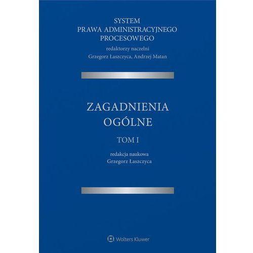 System Prawa Administracyjnego Procesowego Tom 1 Zagadnienia ogólne (9788381075640)