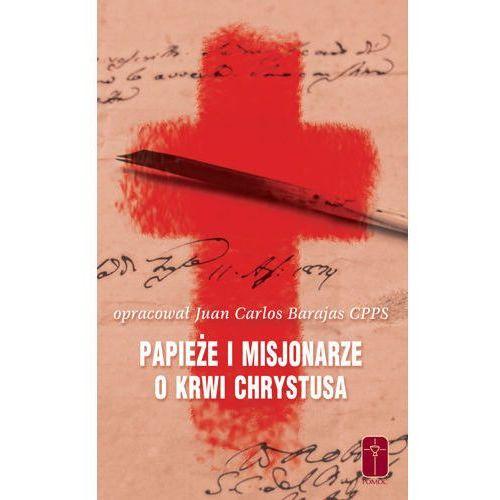 Papieże i Misjonarze o Krwi Chrystusa, Opr. Juan Carlos Barajas CPPS