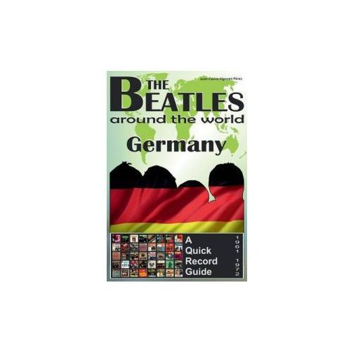 The Beatles - Germany - A Quick Record Guide: Full Color Discography (1961-1972)