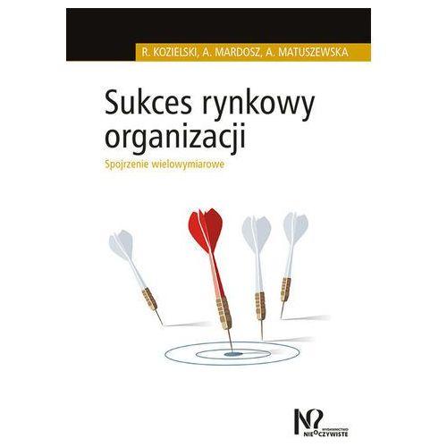 Sukces rynkowy organizacji (160 str.)
