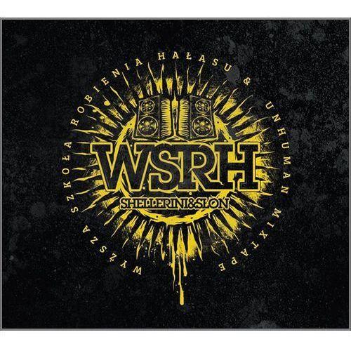 Wyższa Szkoła Robienia Hałasu i Unhuman Mixtape (CD) - WSRH, BOXCDC258