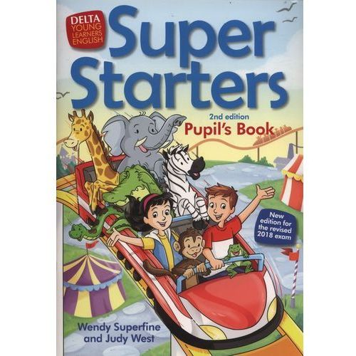 Super Starters Second Edition - Pupil's Book, Delta Publishing