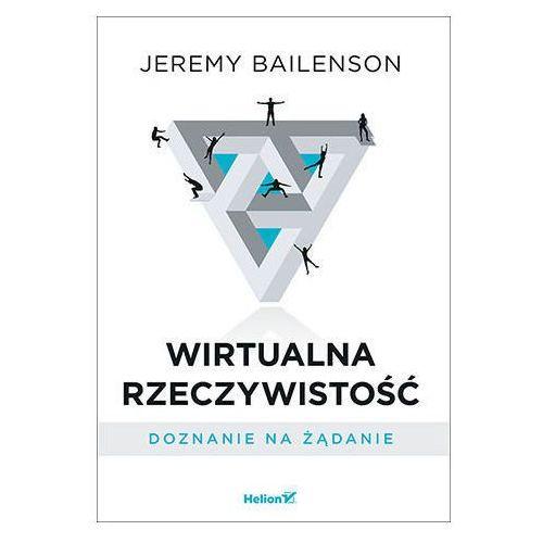 Wirtualna rzeczywistość. Doznanie na żądanie - Jeremy Bailenson (288 str.)