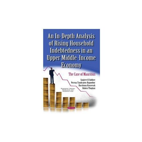 In-Depth Analysis of Rising Household Indebtedness in an Upper Middle-Income Economy (9781634857826)