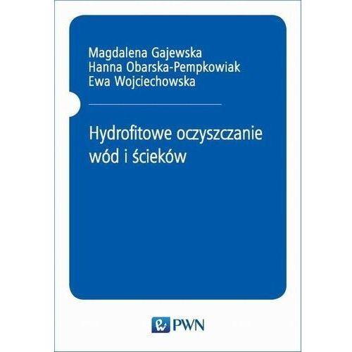 Hydrofitowe oczyszczanie wód i ścieków (308 str.)