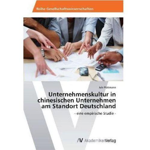 Unternehmenskultur in chinesischen Unternehmen am Standort Deutschland (9783639394399)