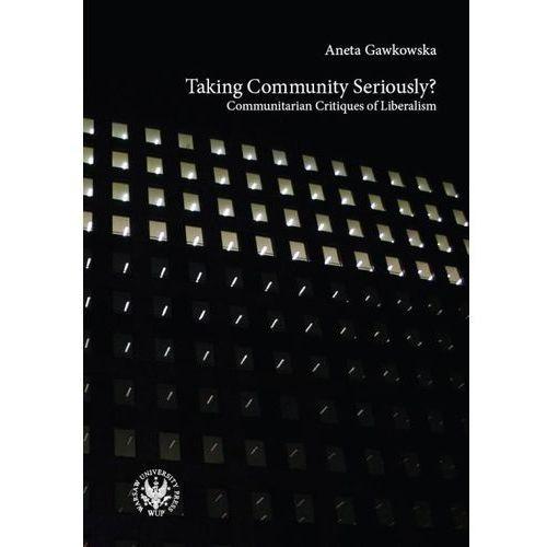 Taking Community Seriously Communitarian Critiques of Liberalism, oprawa miękka
