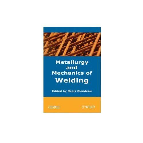 Metallurgy and Mechanics of Welding (9781848210387)