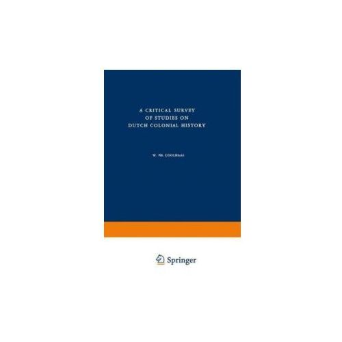 Critical Survey of Studies on Dutch Colonial History (9789401181563)