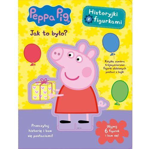Peppa Pig Historyjki z figurkami Jak to było? - Praca zbiorowa (2018)