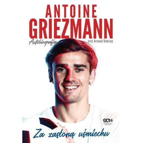 Antoine Griezmann. Za zasłoną uśmiechu