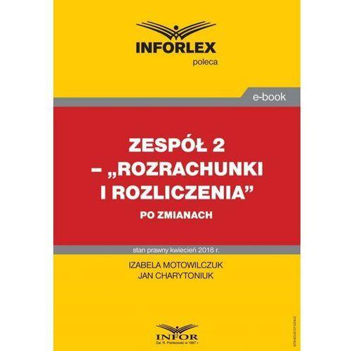 Rozrachunki i rozliczenia po zmianach - Izabela Motowilczuk, Jan Charytoniuk (PDF)