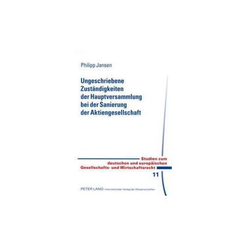 Ungeschriebene Zuständigkeiten der Hauptversammlung bei der Sanierung der Aktiengesellschaft (9783631573914)