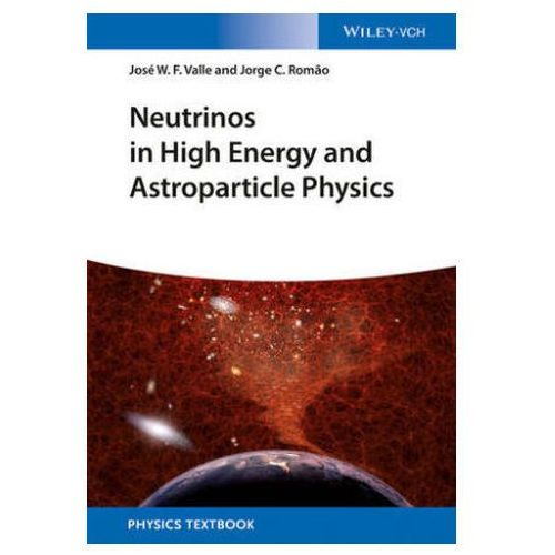 Neutrinos In High Energy And Astroparticle Physics (9783527411979)