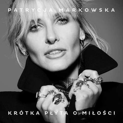 Patrycja Markowska - KROTKA PLYTA O MILOSCI (0190295822880)