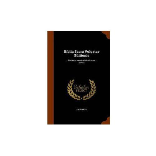 Biblia Sacra Vulgatae Editionis (9781344794824)