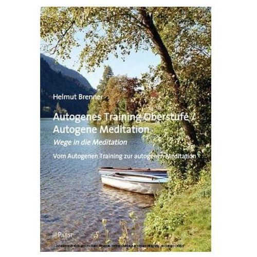 Autogenes Training Oberstufe / Autogene Meditation Brenner, Helmut (9783899676235)