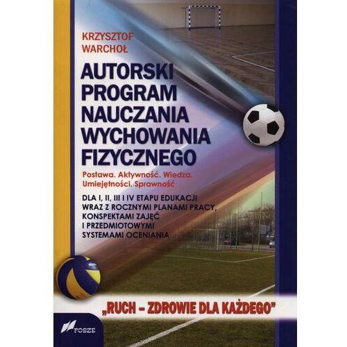 Autorski program nauczania wychowania fizycznego - Krzysztof Warchoł - ebook