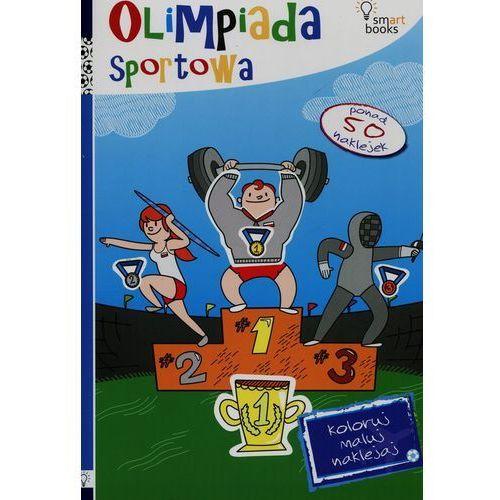 Olimpiada Sportowa Koloruj Maluj Naklejaj - Praca zbiorowa, Smart Books