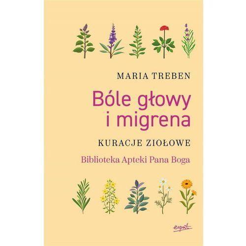Bóle głowy i migrena - Maria Treben, oprawa miękka