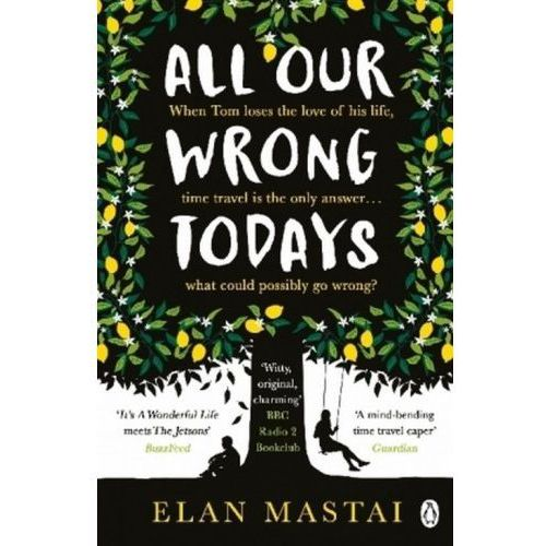 All Our Wrong Todays (2016)