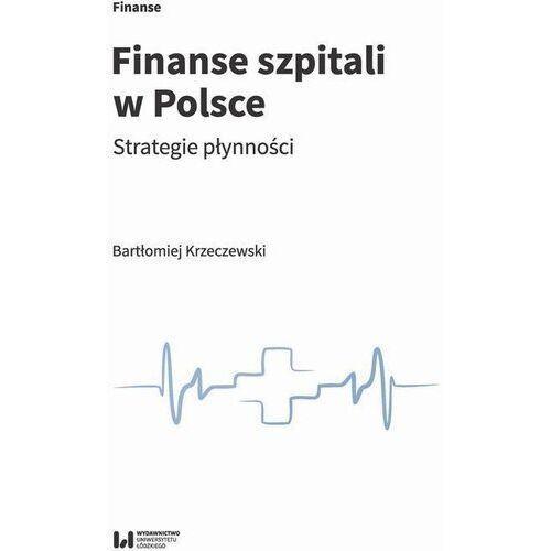 Finanse szpitali w polsce - bartłomiej krzeczewski (pdf) (9788382201567)