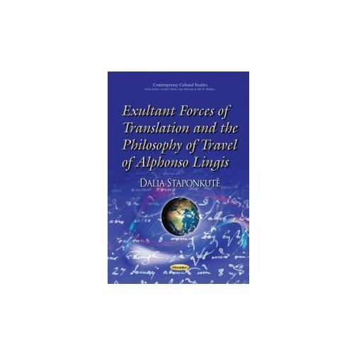 Exultant Forces of Translation and the Philosophy of Travel of Alphonso Lingis