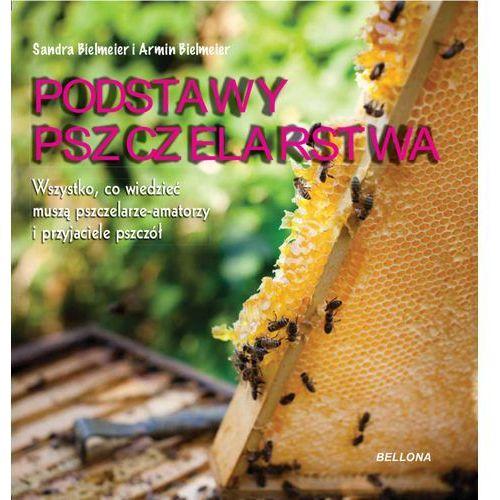 Podstawy pszczelarstwa - ARMIN BIELMEIER (9788311150133)