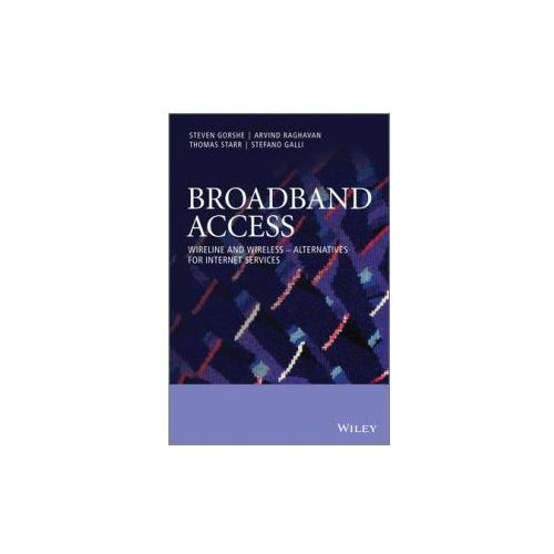 Broadband Access. Wireline and Wireless Alternatives for Triple Play Services