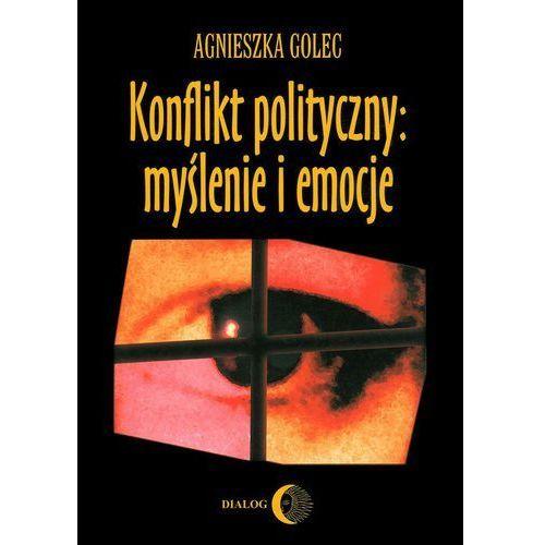 Konflikt polityczny: myślenie i emocje. Raport z badania polskich polityków